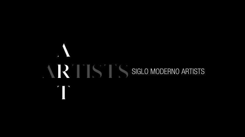 SIGLO MODERNO_ARTISTS